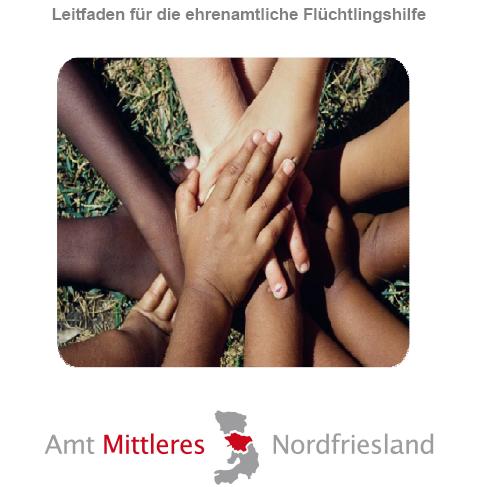 Leitfaden für die ehrenamtliche Flüchtlingshilfe (nicht nur) in Nordfriesland