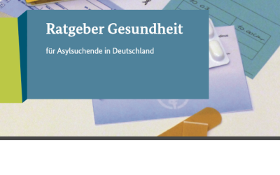 Ratgeber Gesundheit für Asylsuchende – Deutsch, Arabisch, Englisch, Kurdisch, Paschto