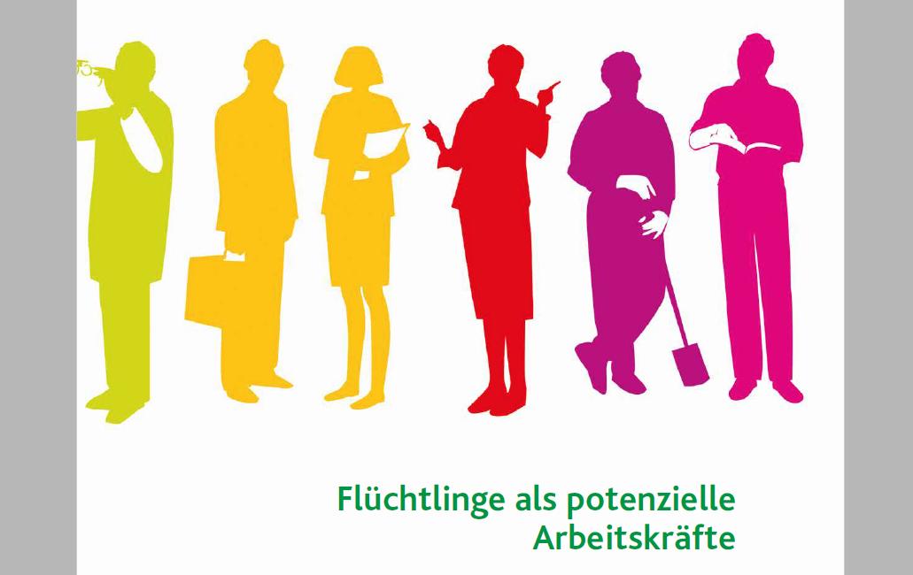 Flüchtlinge in den Arbeitsmarkt! Praxisleitfaden für Unternehmen
